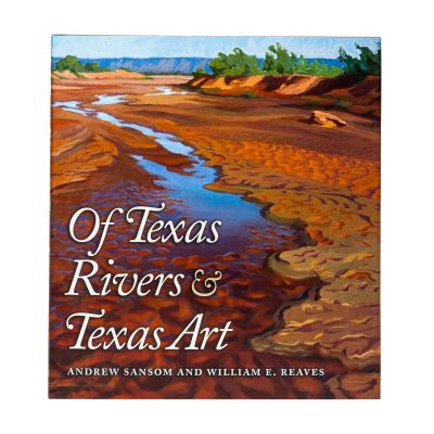 Of Texas Rivers & Texas Art