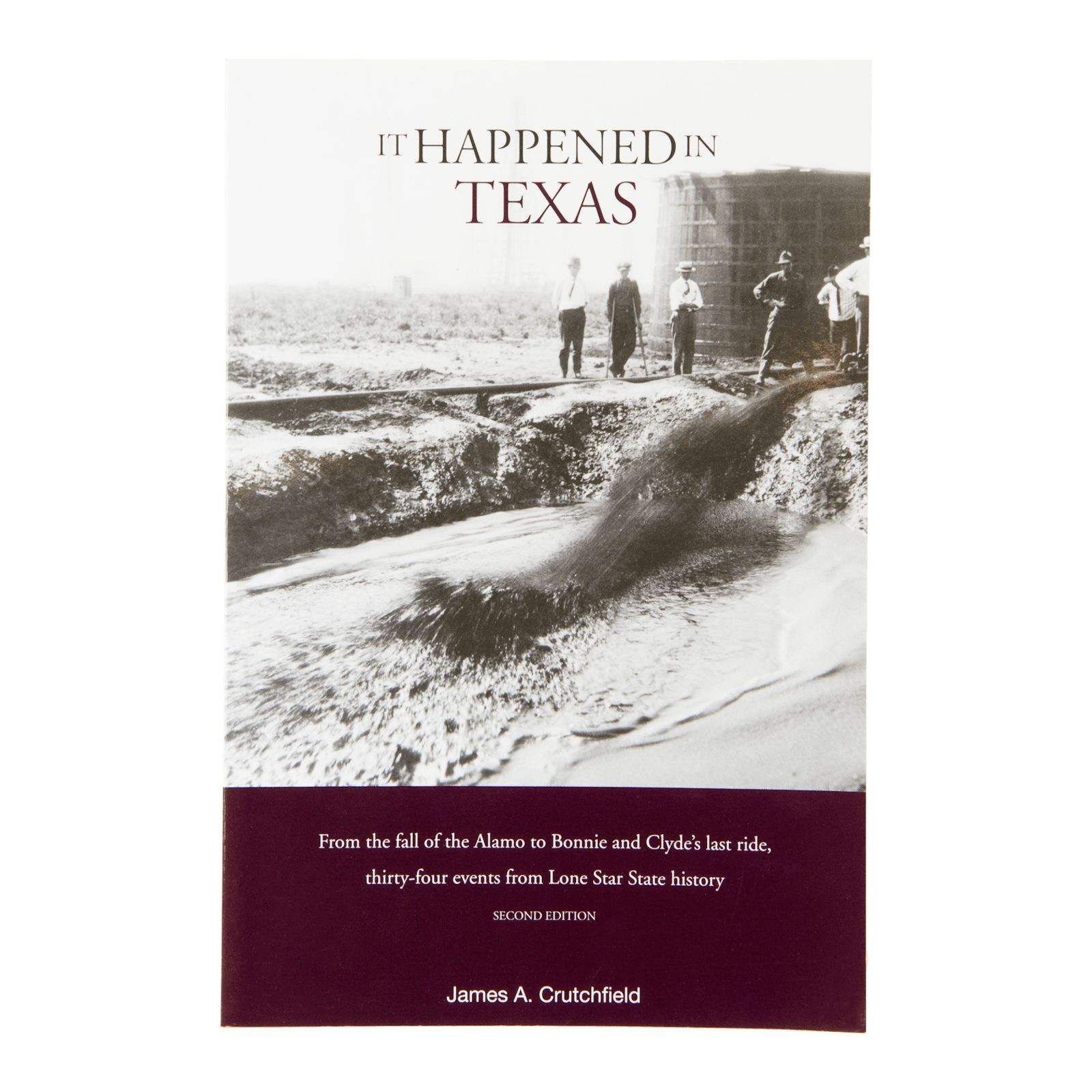It Happened In Texas: Thirty Four Events from Lone Star State History