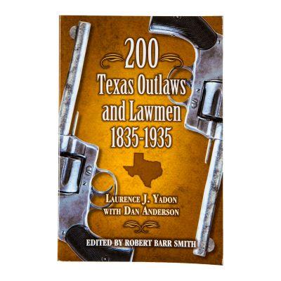 200 Texas Outlaws & Lawmen 1835-1935