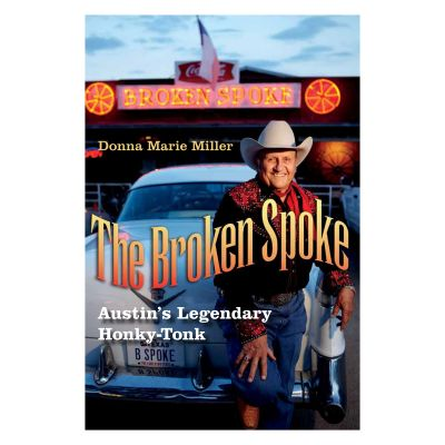 The Broken Spoke: Austin's Legendary Honky-Tonk