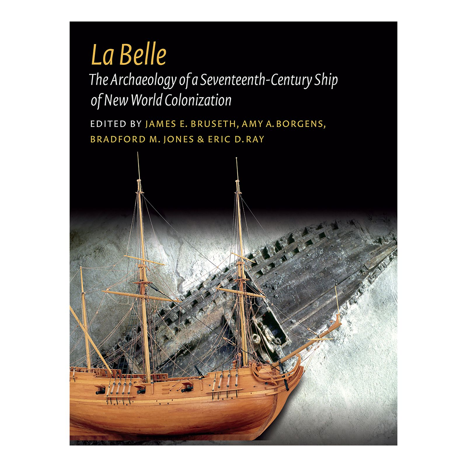 La Belle: The Archaeology of a 17th-Century Ship of New World Colonization
