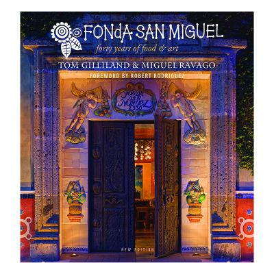 Fonda San Miguel: Forty Years of Food & Art