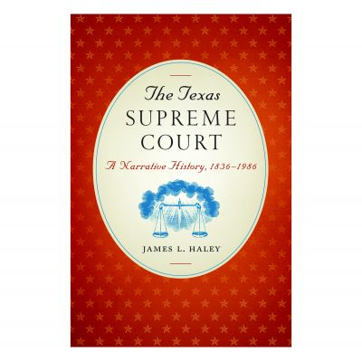 Texas Supreme Court: A Narrative History, 1836-1986