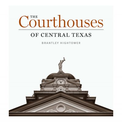 The Courthouses of Central Texas