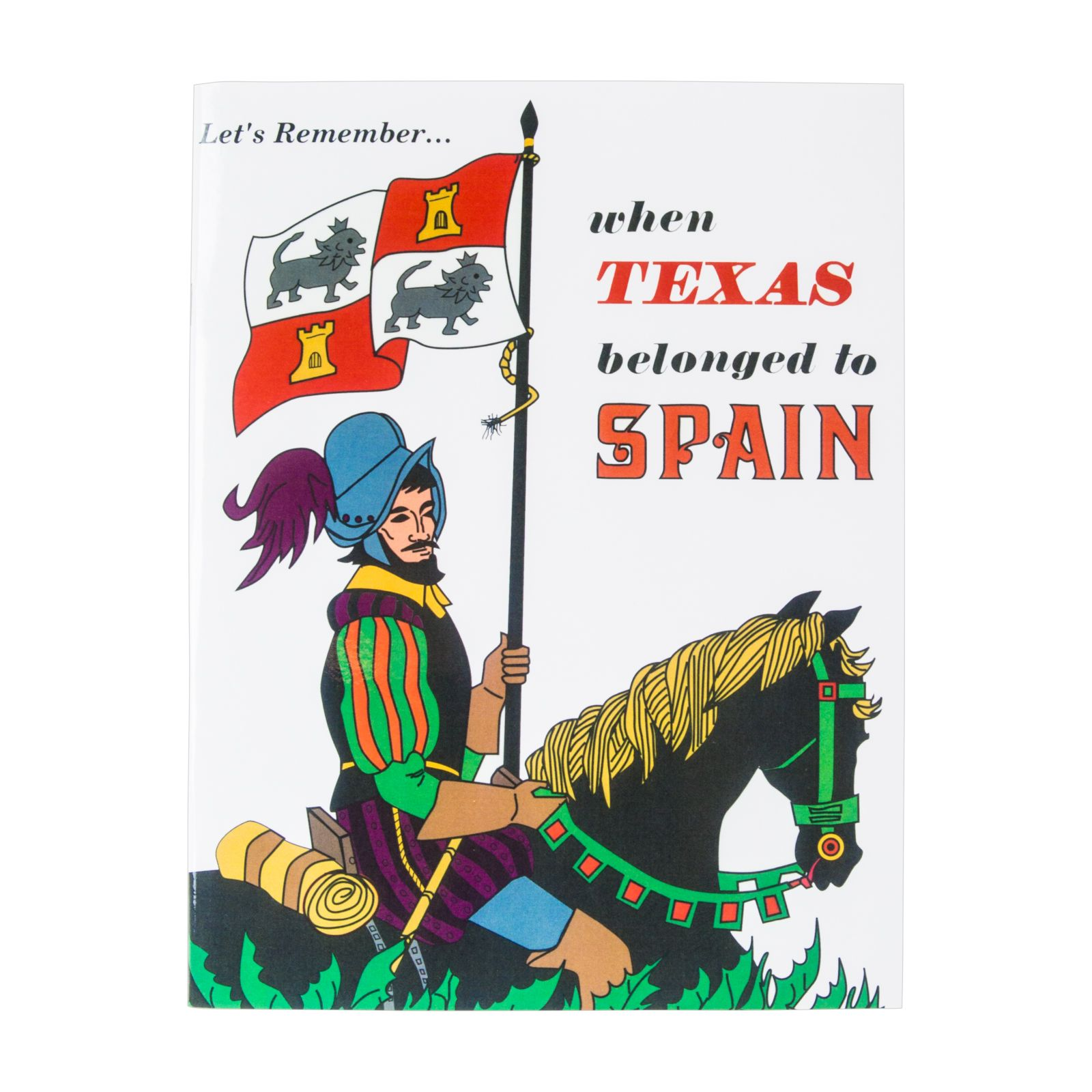 Let's Remember When Texas Belonged to Spain
