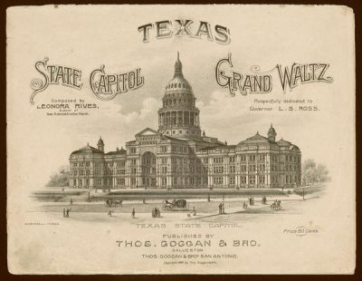 Thomas Groggan and Brothers (publishers) Cover of sheet music for Texas State Capitol Grand Waltz, composed by Leonora Rives, 1888