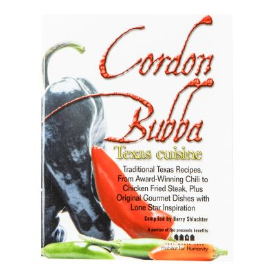 Cordon Bubba: Texas Cuisine Traditional Texas Recipes