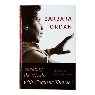 Barbara Jordan: Speaking the Truth with Eloquent Thunder