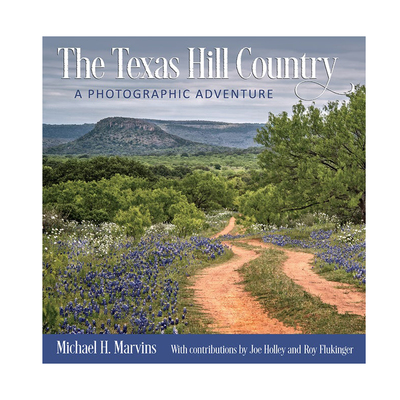 The Texas Hill Country, A Photographic Adventure