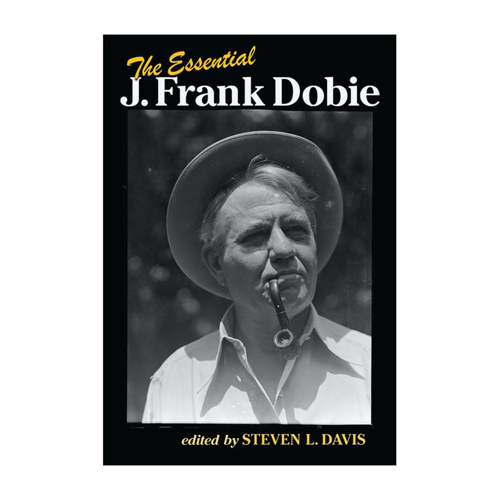 The Essential J. Frank Dobie