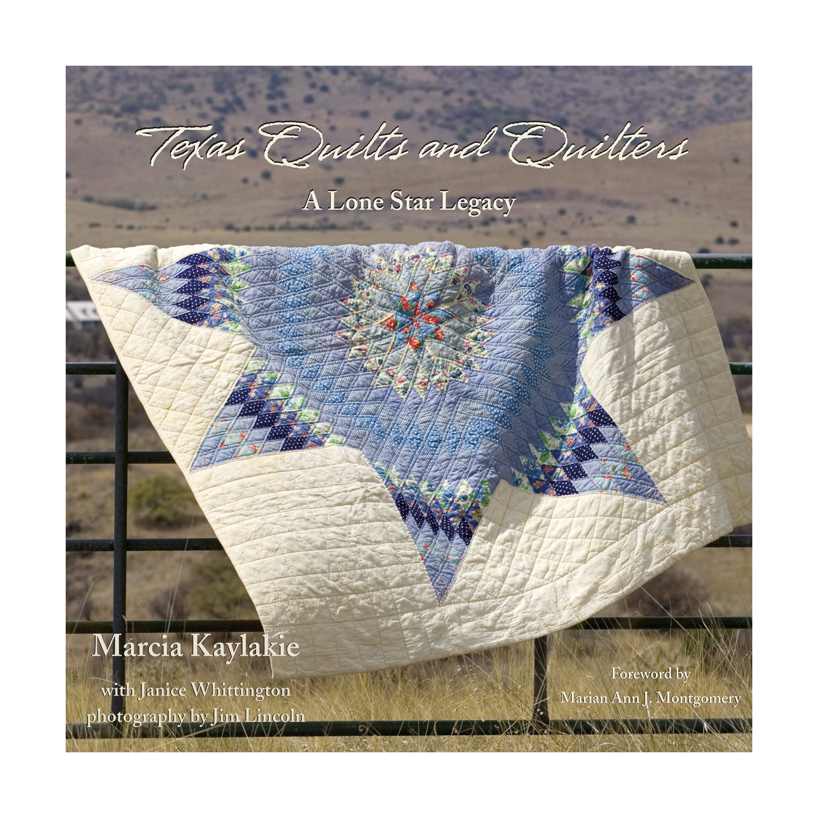 Texas Quilts and Quilters: A Lone Star Legacy