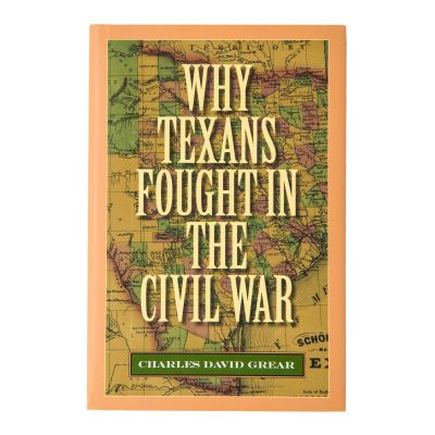 Why Texans Fought in the Civil War